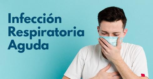 No descuidar nunca las Infecciones Respiratorias Agudas